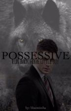 POSSESSIVE » Destiel [a/b/o] by bluemissha
