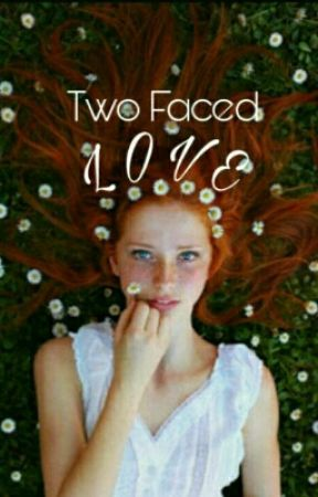 Two Faced Love by unicornlazy03