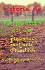 siempre estare con tigo rarijack twidash y pinkieshy  by PaolaSuyapaGarza