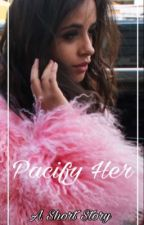 Pacify Her; Camren by mari_cv