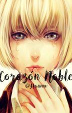 Corazón Noble.  by Haunne