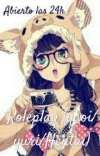 Roleyplay (yaoi/yuri/hentai) [abierto a las 24h] {Abierto a todo publico} by kingtheorginal
