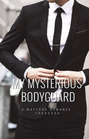 MY MYSTERIOUS BODYGUARD by capricorn_rere
