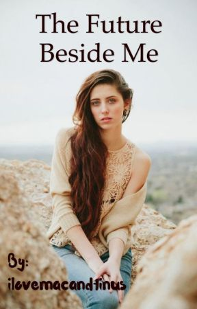 The Future Beside Me by ilovemacandtinus