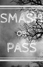 SMASH or PASS ✔ by LittleBeanBVB