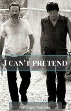 I can't pretend /TWD Fanfiction/ by PoPotterGirl