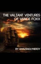The Valiant Ventures of Vance Foxx by AmazinglyNerdy