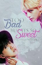 too bad but it's so sweet 《Vhope》 by xlarryadictionx