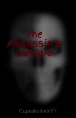 The Assassin's Obligue by CupcakeliverYT
