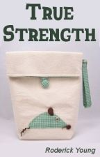 True Strength by RoderickYoung