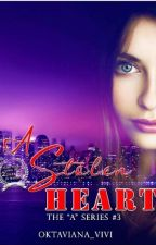 A Stolen Heart (+21) by oktaviana_vivi