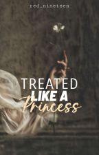 Treated Like A Princess (Mafia Gangster Story) by red_nineteen