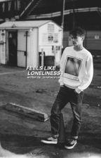 feels like loneliness by jonahscyrus
