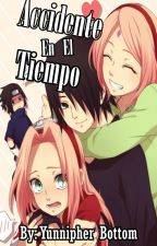 Accidente En El Tiempo -By Yunnipher Bottom (Fanfic SasuSaku) by Small_Tefie