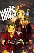 Hau's Black Magic - Rant Book 3.0 by -Hiroto_Maehara-