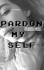 Pardon My Self by savagelien
