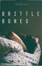 brittle bones | tracob au by colormesivan