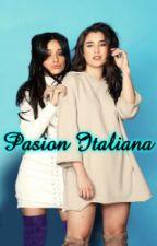 Pasión Italiana (camren)novela adaptada by valentinafernandaa