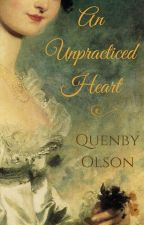 An Unpracticed Heart by QuenbyOlson