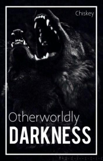 Otherworldly Darkness [Book 5]