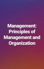 Management: Principles of Management and Organization by ilyzzaevanxx