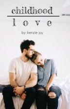 Childhood Love  by kenzie_joy