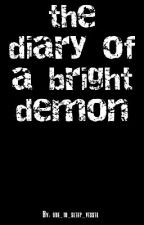 the diary of a bright demon ( Slow Updates) by Am_I_Dreaming_Dead