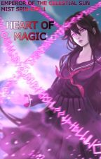 [ISME Spin-off] Heart of Magic (A Cellphone Novel) by ImperialSun