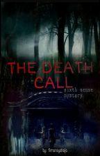 THE DEATH CALL!!! by firmansyahaja