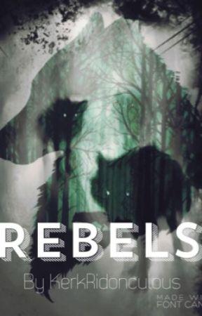 Rebels by KerkRidonculous