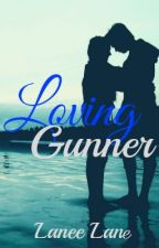 Loving Gunner [ ON HOLD ] by laneelane