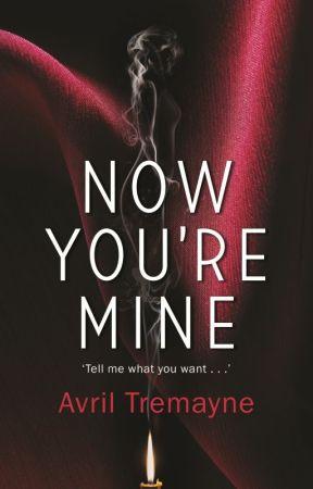 Now You're Mine by AvrilTremayne