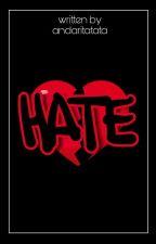 HATE by arcadian_kaistal