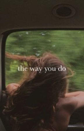 The Way You Do ~A Laurance x Reader~ by DramaQueen235