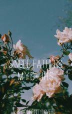 Single Fathers ~ M.Y.G+J.H.S by JisungsBae