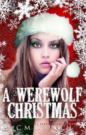 A Werewolf Christmas (Howling Holidays #1) by CMStunich