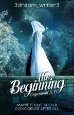 The Beginning | Experiment S #1 | Wattys2017 by 3dream_writer3