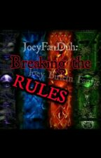 Breaking The Rules (Joey Birlem Fanfic) by AestheticBirlem