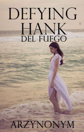 Defying Hank del Fuego by Arzynonym