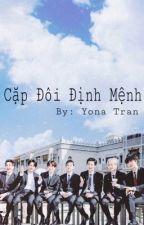 Cặp Đôi Định Mệnh [longfic] [allcouples] by YonaTran