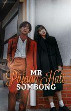 Mr.Sombong Pujaan Hati × TaeRin × by btsgfriendstory