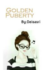 GOLDEN PUBERTY by Deisasri