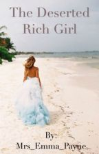 The Deserted Rich Girl (One Direction FanFiction) by Mrs_Emma_Payne