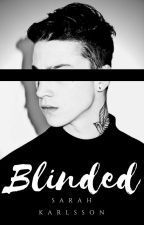 Blinded - Remake by Sarahsnothere