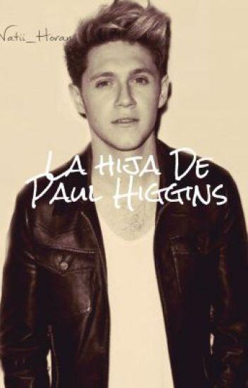 La Hija De Paul Higgins~Niall Horan y Tu~