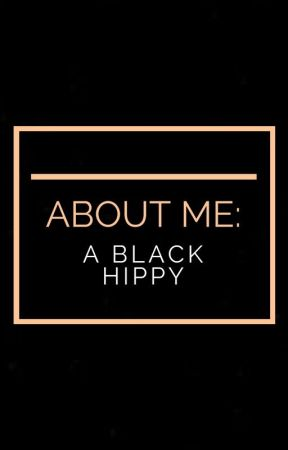 About Me: A Black Hippy by ABlackHippy