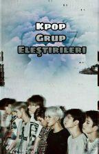KPOP Grup Eleştirileri by YixingLayCorn