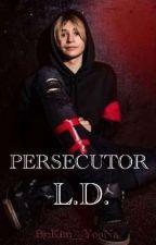 Persecutor || L.D. (Zakończone) by Kim__YooNa