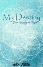 My Destiny [ON HOLD] by RatihCantikaa