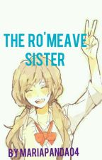 The Ro'meave Sister (Phoenix Drop High Story) by MariaPanda04